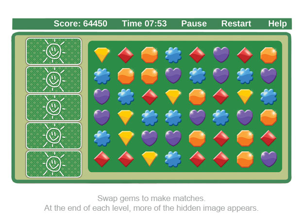 Swap gems to make matches. At the end of each level, more of the hidden image appears.